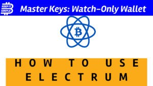 Electrum Bitcoin Watch Only Wallet