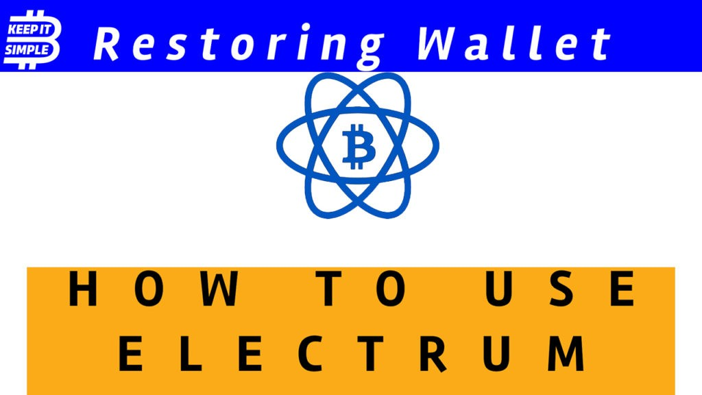 How to restore an Electrum Bitcoin Wallet