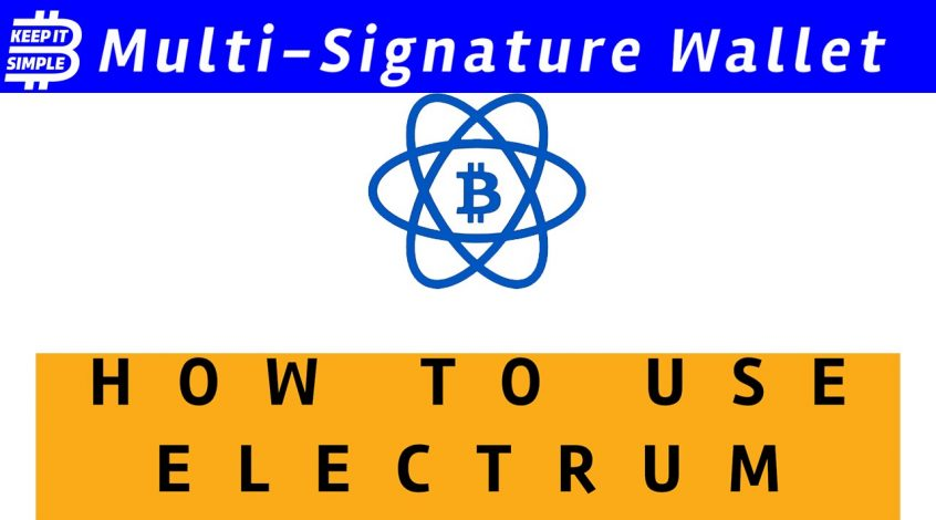Electrum Multi signature Bitcoin wallet